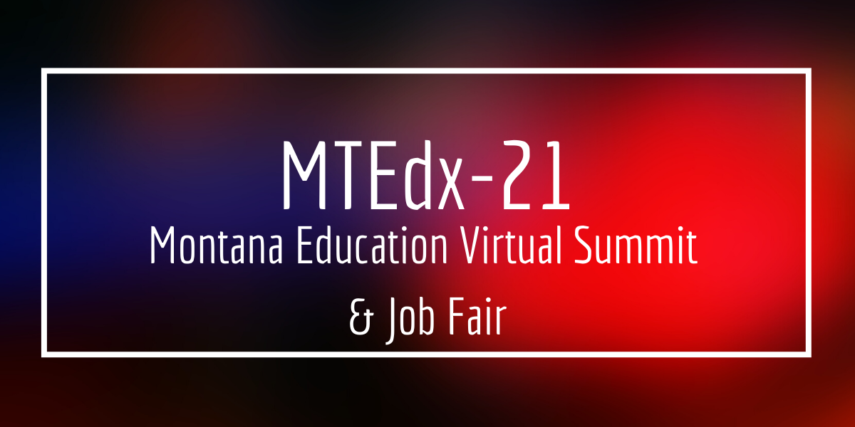 Event image for MTEDx-21 the branding is blue and red. Montana Educators